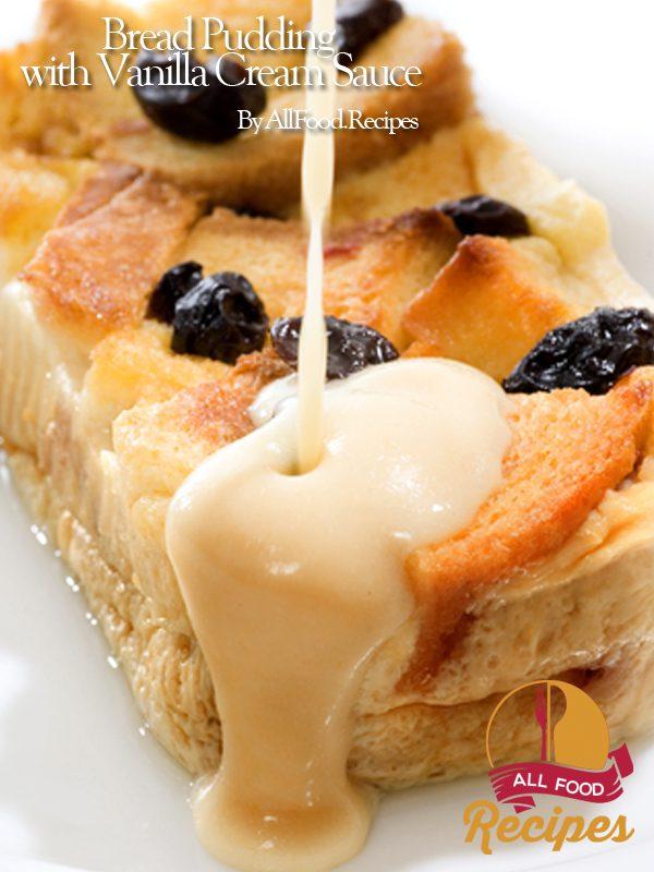 Bread Pudding with Vanilla Cream Sauce