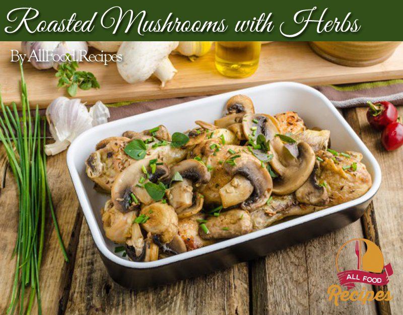 Roasted Mushrooms with Herbs